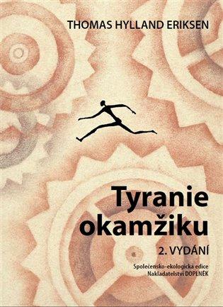 Tyranie okamžiku - Thomas Hylland Eriksen   Booksquad.ink