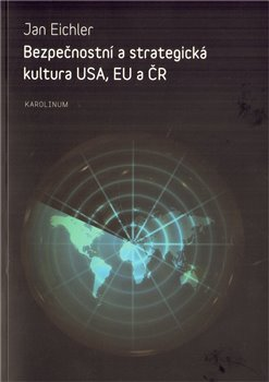 Obálka titulu Bezpečnostní a strategická kultura USA, EU a ČR