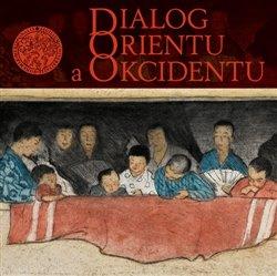 Obálka titulu Dialog orientu a okcidentu