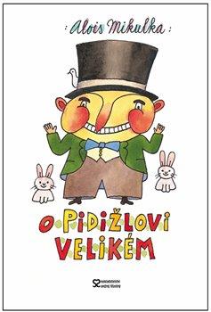 O Pidižlovi Velikém - Alois Mikulka