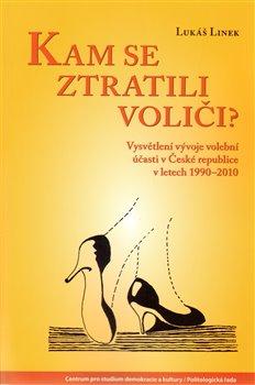 Kam se ztratili voliči?. Volební účast v ČR v letech 1990–2010 - Lukáš Linek