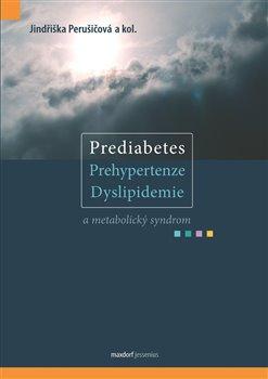 Obálka titulu Prediabetes, prehypertenze, dyslipidemie a metabolický syndrom