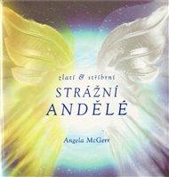 Zlatí & stříbrní strážní andělé