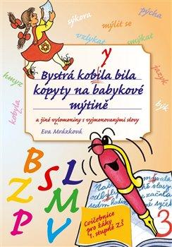 Obálka titulu Bystrá kobyla bila kopyty na babykové mýtině