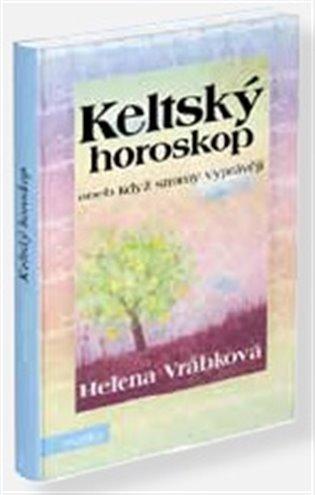 Keltský horoskop aneb Když stromy vyprávějí - Helena Vrábková | Booksquad.ink