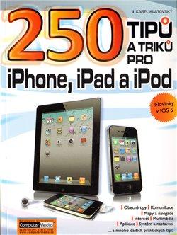 Obálka titulu 250 tipů a triků pro iPad, iPhone a iPod