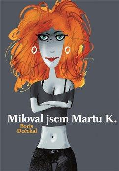 Obálka titulu Miloval jsem Martu K.