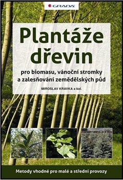Obálka titulu Plantáže dřevin pro biomasu, vánoční stromky a zalesňování zemědělských půd