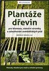 Obálka knihy Plantáže dřevin pro biomasu, vánoční stromky a zalesňování zemědělských půd