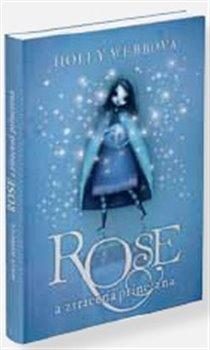 Obálka titulu Rose a ztracená princezna