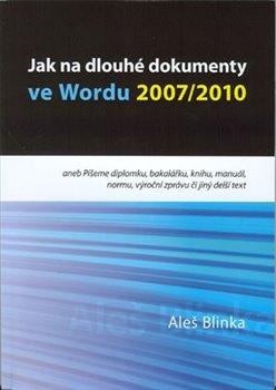 Obálka titulu Jak na dlouhé dokumenty ve Wordu 2007/2010