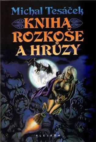Kniha rozkoše a hrůzy - Michal Tesáček | Booksquad.ink