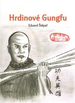 Obálka titulu Hrdinové Gungfu