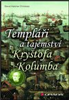 Obálka knihy Templáři a tajemství Kryštofa Kolumba