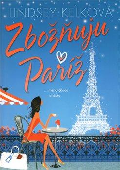 Obálka titulu Zbožňuju Paříž