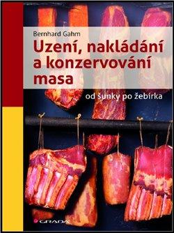 Obálka titulu Uzení, nakládání a konzervování masa
