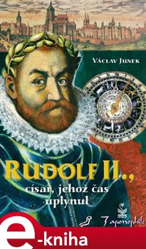 Obálka titulu Rudolf II., Císař, jehož čas uplynul