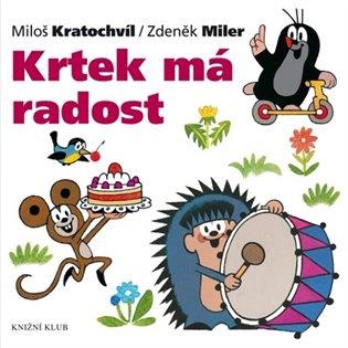 Krtek má radost:Krtek a jeho svět 10 - Miloš Kratochvíl, | Booksquad.ink
