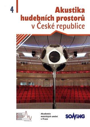 Akustika hudebníchprostorů 4. v České republice/ Acoustics of Music Spaces in the Czech Republic 4 - - | Booksquad.ink