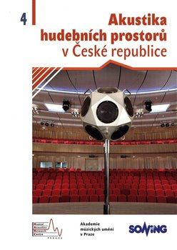 Obálka titulu Akustika hudebních  prostorů 4. v České republice/ Acoustics of Music Spaces in the Czech Republic 4