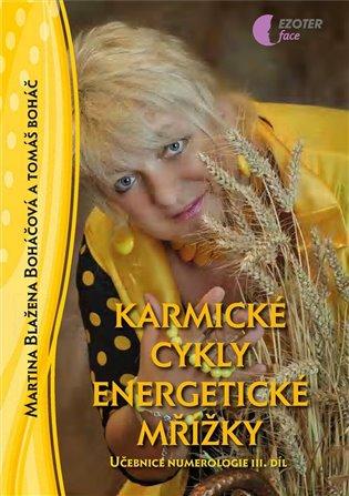 Karmické cykly, energetické mřížky:Učebnice numerologie 3. díl - Tomáš Boháč,   Booksquad.ink