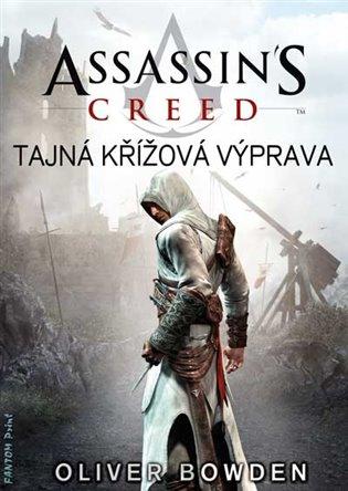 Assassin´s Creed: Tajná křížová výprava:Assassin´s Creed 3 - Oliver Bowden   Booksquad.ink