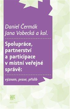 Obálka titulu Spolupráce, partnerství a participace v místní veřejné správě