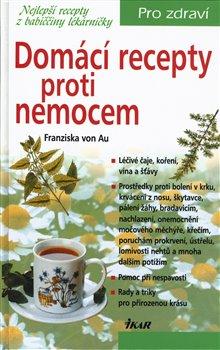Obálka titulu Domácí recepty proti nemocem