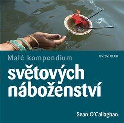 Obálka titulu Malé kompendium světových náboženství