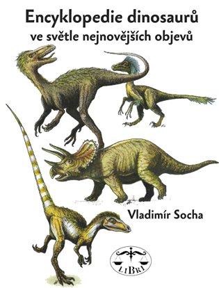 Encyklopedie dinosarů ve světle nejnovějších objevů - Vladimír Socha | Replicamaglie.com