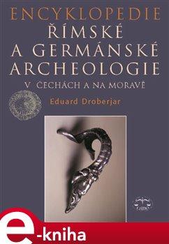 Obálka titulu Encyklopedie římské a germánské archeologie v Čechách a na Moravě