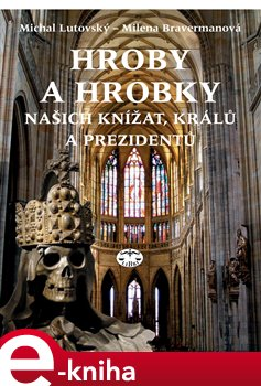 Obálka titulu Hroby a hrobky našich knížat, králů a prezidentů
