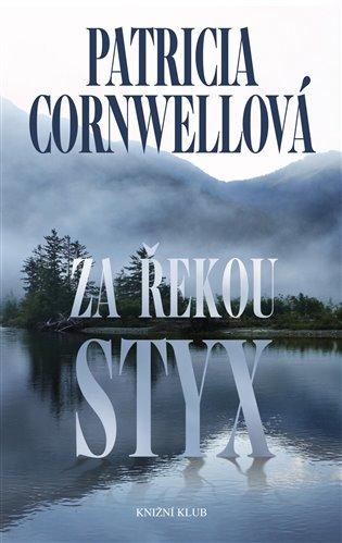 Za řekou Styx - Patricia Cornwellová   Booksquad.ink
