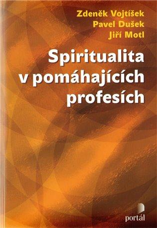 Spiritualita v pomáhajících profesích - Pavel Dušek,   Booksquad.ink