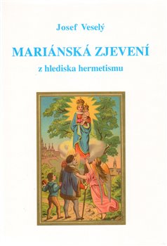 Obálka titulu Mariánská zjevení z hlediska hermetismu