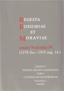 Obálka titulu Regesta Bohemiae et Moraviae aetatis Venceslai IV. V/I/3 (1378 dec. - 1419 aug. 16.)