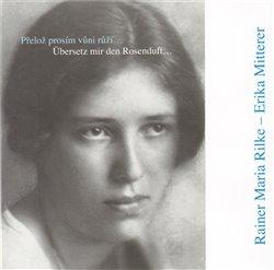 Obálka titulu Přelož prosím vůni růží… / Übersetz mir den Rosenduft…
