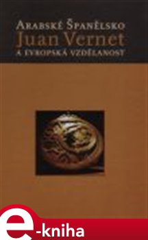 Obálka titulu Arabské Španělsko a evropská vzdělanost.