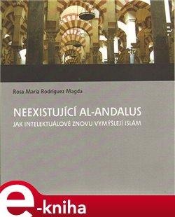 Obálka titulu Neexistující al-Andalus
