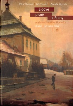 Obálka titulu Lidové písně z Prahy ve sbírce Františka Homolky I. díl