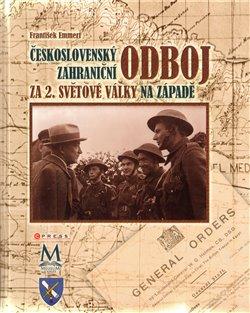 Obálka titulu Československý zahraniční  odboj za 2. světové války na západě