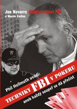Obálka titulu Techniky FBI v pokeru aneb Každý soupeř se dá přečíst