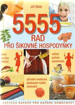 Obálka titulu 5555 rad pro šikovné  hospodyňky