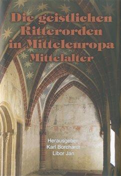 Obálka titulu Die geistlichen Ritterorden in Mitteleuropa