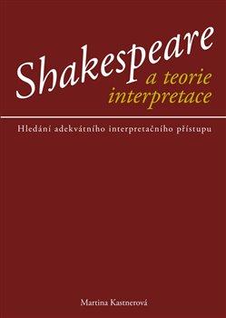 Obálka titulu Shakespeare a teorie interpretace