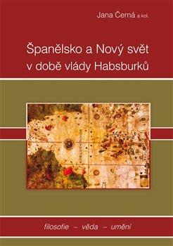 Obálka titulu Španělsko a nový svět v době vlády Habsburků