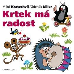 Krtek má radost. Krtek a jeho svět 10 - Zdeněk Miler, Miloš Kratochvíl