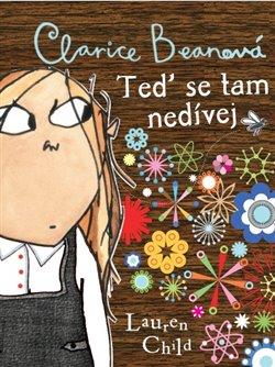 Obálka titulu Clarice Beanová - Teď se tam nedívej