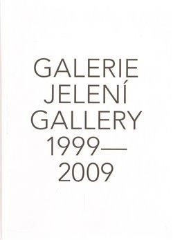 Obálka titulu Galerie Jelení 1999 - 2009 + DVD