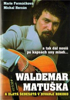Obálka titulu Waldemar Matuška  a Zlatá šedesátá
